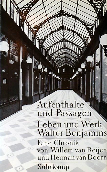 Omslag Aufenthalte und Passagen. Levenskroniek vanWalter Benjamin. Suhrkamp. ISBN 9783518583012